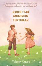 Jodoh Tak Mungkin Tertukar by nurwafa257