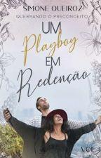 UM PLAYBOY EM REDENÇÃO - Lv 4 Quebrando Preconceito  by SimoneQueiroz7