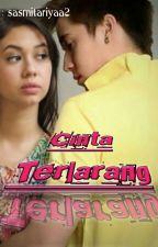Cinta Terlarang (END) by sasmitariyaa2