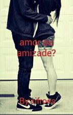 Amor ou amizade by sifroes