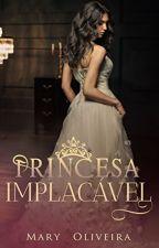 Princesa Implacável by MarielySantos