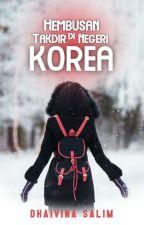 Hembusan Takdir di Negeri Korea by DhaivinaSalim
