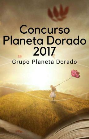 concurso Planeta Dorado (abierto) by GrupoPlanetaDorado
