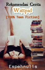Rekomendasi Cerita - Teen Fiction by espehnulis