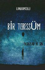 BİR TEBESSÜM  by elifnurdmcoglu