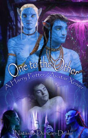One to the Other (Harry Potter/Avatar Xover) by NatashaDuncanDrake
