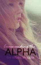 Commanding the Alpha by rebade
