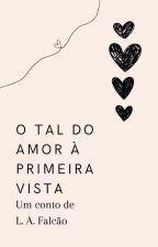 O tal do amor à primeira vista by LAFalcao