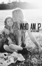 Who Am I?  by steviesshawl