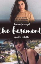 The Basement «Camren» by camzistories