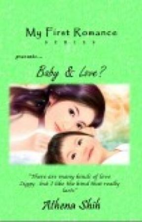 Baby & Love? (COMPLETE) by AthenaShih