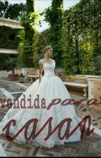 Vendida para casar  by leticia1497l