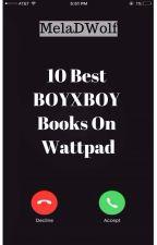 10 Best BoyxBoy Books On Wattpad by MelaDWolf