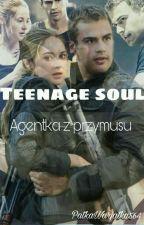 Teenage soul-Agentka z przymusu [ZAKOŃCZONE] by PatkaWarjatka564