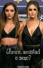 ¿Amor, amistad o sexo? (Jerrie G!P-fanfic) adaptación  by paradisejerrie