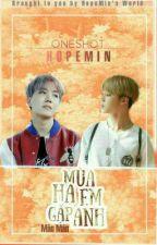 [OneShot] [T] HopeMin - Mùa Hạ Em Gặp Anh by hopeminworld
