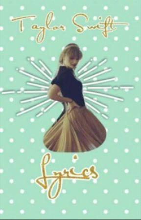 Taylor Swift Song Lyrics Come Back Be Here Wattpad