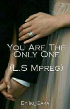 You Are The Only One (Larry Mpreg) *Editing* by Iki_Gaka