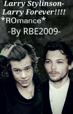 Larry Stylinson-Larry forever! (ROmance) ✔ by RBE2009