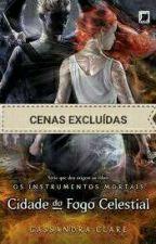 Os instrumentos mortais Cidade do Fogo Celestial (CENAS EXCLUÍDAS) by KeylaPierce