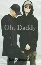 Oh, Daddy | Chardre by buntcat