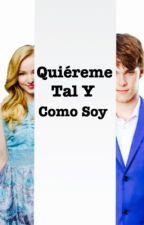 QUIEREME TAL Y COMO SOY by bealyJaudrey