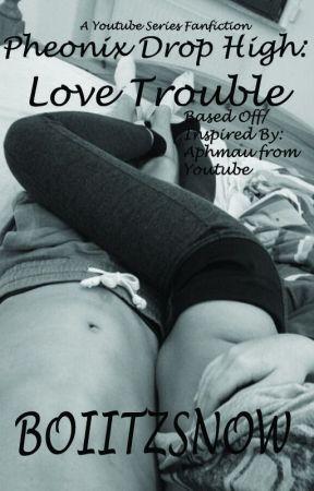 Phoenix Drop High: Love Trouble by boiitzsnow