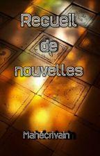 Recueil de nouvelles by Mahecrivain