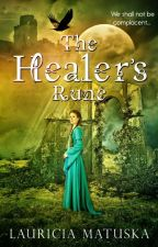 The Healer's Rune from Aodhan's Perspective by LauriciaMatuska