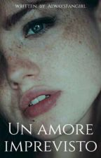 Un Amore Imprevisto [Scorose] by AlwaysFangirl