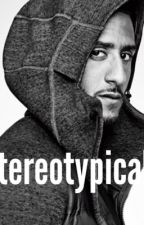 Stereotypical(Colin Kaepernick) by DrippinFinesse