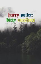 Harry Potter: Dirty Oneshots by -trashpad