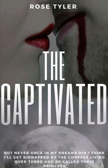 THE CAPTIVATED