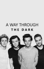 A way through the dark  (1D ff hun) by BeatlesLany