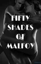 Fifty shades of Malfoy by ElenaMalfoy99