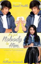 I'm just Nobody to Him (on hiatus) by kreasehemmo
