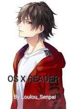 Os x Reader by Loulou_Senpai