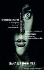 BANA BİR SES VER ! by Vecihii3507