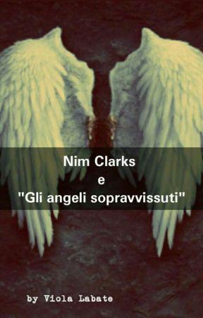 "Nim Clarks e ""Gli Angeli Sopravvissuti"" by Firstyour04"