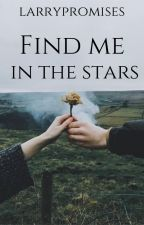 Find me in the stars {AU larry!idoso} by larrypromises