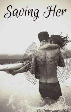 Saving Her by FallenAngel2354