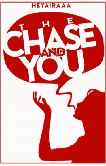 The Chase and You