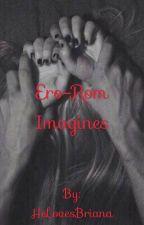 Ero-Rom Imagines by HeLovesBriana