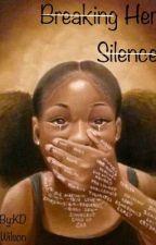 Breaking Her silence  by yoshesdope