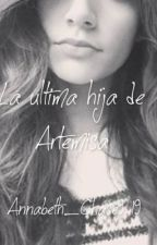 La ultima hija de Artemisa by justawriter919