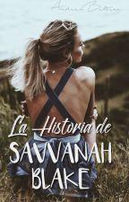 La Historia de Savvanah Blake by FirstSucksTrueLove