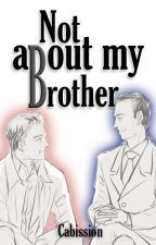 Not about my brother (Mycroft X Lestrade) by Cabission