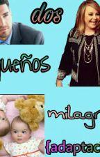Dos pequeños milagros *ADAPTADA* by mayte030303