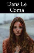 Dans le coma by Une_solitude