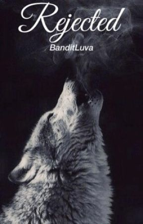 Rejected  by BanditLuva